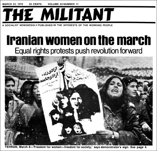 <i>Above</i>, Militant ran firsthand coverage of 1979 strikes, protests and battles by workers, women, oppressed nationalities in Iran. <i>Below</i>, Feb. 4, 2018, New York Times article falsely claiming Iranian Revolution forced compulsory dress on women, when in fact it was the bourgeois counterrevolution. From left to right in capitalist politics worldwide, Iran's counterrevolution is presented as if it were the revolution
