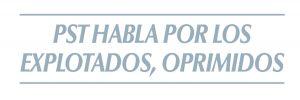 PST: Luche por la acción política obrera independiente