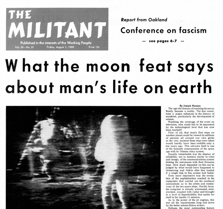 """Why can't similar organization and scientific knowledge be applied to make our everyday lives more secure and livable?"" Socialist Workers Party leader Joe Hansen asked after 1969 moon landing. Historic scientific advance ""should greatly increase sentiment for socialism."""