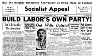"Nov. 12, 1938, Socialist Appeal, as the Militant was named then, explained how ""New Deal demagogy"" of President Franklin Roosevelt was ""losing its mass hold."" This opened door for workers to build their own party, a labor party, to answer rulers' attacks and drive to war."