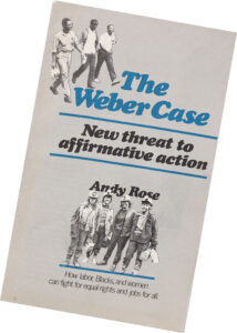 "Pamphlet socialist workers campaigned with to respond to lawsuit by lab technician Brian Weber claiming new trainee program championed by United Steelworkers was ""reverse discrimination."" Supreme Court ruling against Weber in 1979 was an important victory for all workers in the plant — Blacks, Caucasians, men and women."