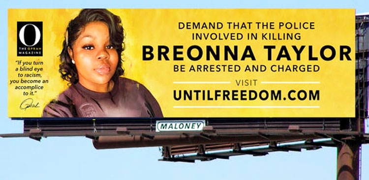 Twenty-six billboards in Louisville from Oprah Magazine demand charge cops who killed Breonna Taylor.