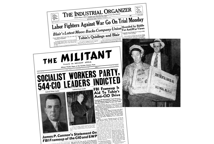 U.S. rulers have long history of attacks on workers rights and free speech. Above, FBI raided Socialist Workers Party hall in Minneapolis in June 1941, seizing boxes of books, pamphlets and newspapers. Left and top, Militant and Industrial Organizer, newspaper of Teamsters Local 544-CIO, fight Roosevelt administration's anti-labor frame-up of SWP, union.