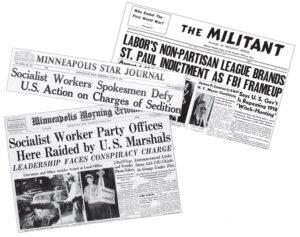 La une du Militant du 2 août 1941 ainsi que celles du Minneapolis Star Journal et du Minneapolis Morning Tribune, du 28 juin de la même année. Les dirigeants américains ont utilisé le FBI, leur police politique, pour viser les travailleurs d'avant-garde et tenter de fabriquer un coup monté contre eux. Les dirigeants du Parti socialiste des travailleurs et du syndicat des Teamsters à Minneapolis ont été particulièrement visés parce qu'ils avaient dirigé l'opposition syndicale à l'entrée de Washington dans la seconde guerre impérialiste.